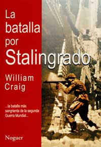 LA BATALLA POR STALINGRADO - WILLIAM CRAIG