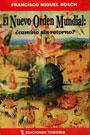 El Nuevo Orden Mundial - ¿Camino sin retorno? - Francisco Miguel Bosch