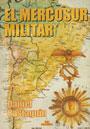 El Mercosur militar - Daniel Castagnin