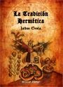 La Tradición Hermética - La Alquimia en sus símbolos, en su doctrina y en su Arte Regia - Julius Evola