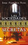 Las sociedades secretas - Jorge Francisco Ferro