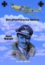 Los primeros y los últimos - Pilotos de Caza en la Segunda Guerra Mundial - Adolf Galland