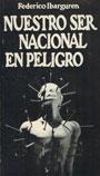 Nuestro Ser Nacional en peligro - Federico Ibarguren