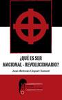 ¿Qué es ser Nacional –Revolucionario? - Juan Antonio Llopart Senent