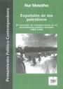 """Expulsión de los palestinos - El concepto de """"transferencia"""" en elpensamiento político sionista 1882-1948 - Nur Masalha"""