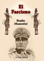 El Fascismo - Habla el Duce - Benito Mussolini