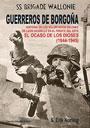 Guerreros de Borgoña. Brigade SS Wallonie - Voluntarios valones de Leon Degrelle - Erik Norling
