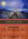 Cruzada contra el Grial - La lucha entre cátaros, templarios y la Iglesia de Roma - SS Obersturmführer Otto Rahn