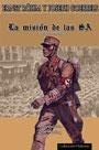 La Misión de la SA y otros escritos… - Ernst Röhm y Joseph Goebbels