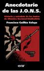 Anecdotario de las J.O.N.S. - Historia y anécdota de las Juntas de Ofensiva Nacional-Sindicalista- Francisco Guillén Salaya