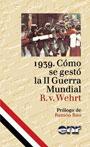 1939. Cómo se gestó la II GuerraMundial - R. V. Wehrt