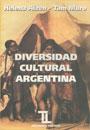 Diversidad cultural argentina - Pueblos aborigenes del territorio nacional - Helena Aizen - Tam Muro