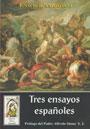 Tres ensayos españoles - Ignacio B. Anzoátegui