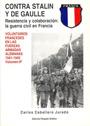 Contra Stalin y de Gaulle. Voluntarios Franceses en la Waffen SS - Carlos Caballero Jurado - Editorial Garcia Hispan