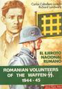 El Ejército Rumano. Voluntarios Rumanos en las Waffen SS - Carlos Caballero Jurado