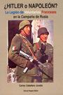 ¿Hitler o Napoleón? Voluntarios Franceses en la Waffen SS - Carlos Caballero Jurado - Editorial Garcia Hispan