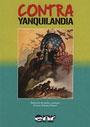 ContraYanquilandia - VVAA - Selección de textos y prólogo de Juan Antonio Llopart