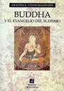 Buddha y el evangelio del budismo - Ananda K. Coomaraswamy
