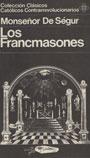 Los Francmasones - Monseñor De Ségur