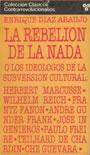 La rebelión de la nada - O los ideólogos de la subversión cultural - Enrique Díaz Araujo