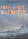 Tras la estela del Graf Spee - Enrique Rodolfo Dick