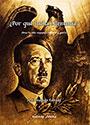 ¿Por qué lucha Alemania? - Cómo ha sido empujado Hitler a la guerra - José Joaquín Estrada