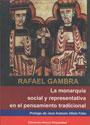 La Monarquia Social y Representativa en el pensamiento tradicional - Rafael Gambra
