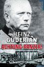 Achtung Panzer! - El desarrollo de los blindados. Su táctica de combate y sus posibilidades operativas - Heinz Guderian