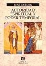 Autoridad espiritual y poder temporal - René Guénon
