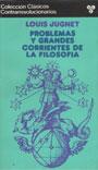 Problemas y grandes corrientes de la filosofía - Louis Jugnet