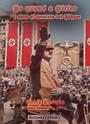 Yo quemé a Hitler - 13 años al servicio del Führer - Erich Kempka - Chofer personal de Hitler