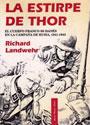 La Estirpe de Thor. - El cuerpo franco SS danés en la campaña de Rusia. 1941-43 - Richard Landwehr