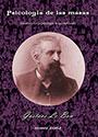 Psicología de las masas - Estudio sobre la psicología de las multitudes - Gustave Le Bon