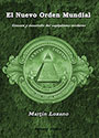 El Nuevo Orden Mundial - Génesis y desarrollo del capitalismo moderno - Martín Lozano