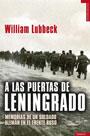 A las puertas de Leningrado - Memorias de un soldado alemán en el Frente Ruso - William Lubbeck