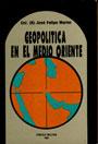 Geopolítica en el Medio Oriente - Cnl. (R) José Felipe Marini
