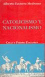 Catolicismo y Nacionalismo - Alberto Ezcurra Medrano