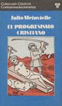 El progresismo cristiano - Julio Meinvielle