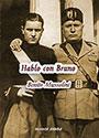 Hablo con Bruno - Benito Mussolini