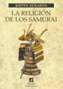 La Religion de los Samurai - Kaiten Nukariya