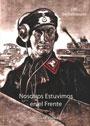 Nosotros Estuvimos en el Frente - Memorias de un tanquista alemán - Justus Wilhelm von Oechelhaeuser