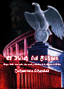 El Reich del Führer - Origen, lucha, cosmovisión, obra social y estructura de la Alemania de Hitler - Johannes Öhquist
