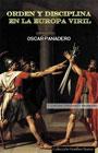 Orden y Disciplina en la Europa Viril - Oscar Panadero