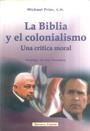 La Biblia y el Colonialismo - Una crítica moral - Michael Prior