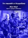 Yo rescaté a Mussolini - Karl Radl - Capitán S.S. y segundo jefe de la Misión Skorzeny