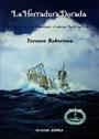 La Herradura Dorada - La historia de Otto Kretschmer, el maximo as de los Uboote - Terence Robertson