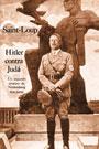 Hitler contra Judá - Un segundo proceso de Nüremberg más justo - Saint-Loup
