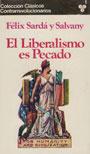 El liberalismo es pecado - Félix Sarda y Salvany