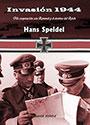 Invasión 1944 - Mi coperación con Rommel y el destino del Reich - Hans Speidel