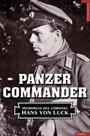 Panzer Commander - Memorias del Coronel Hans von Luck